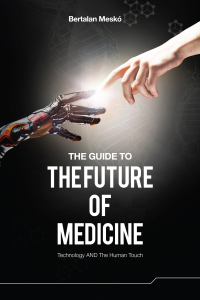 Future of Medicine by Berci Meskó, MD, PhD